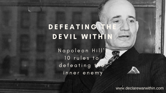 Napoleon Hill's 10 Rules To Defeating The Devil (How to stop